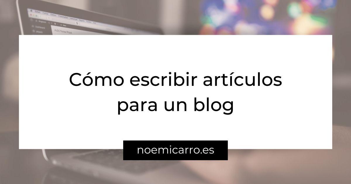 Cómo escribir artículos para un blog